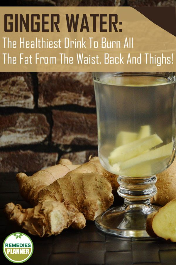 Ginger Water: The Healthiest Drink To Burn All The Fat From The Waist, Back And Thighs – Herbs & Wellness @ Ketty