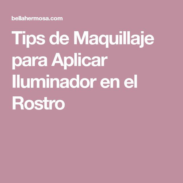 Tips de Maquillaje para Aplicar Iluminador en el Rostro