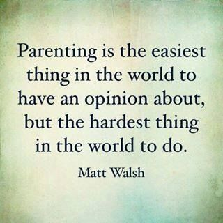 Ain't that the truth!!! You plan in your mind what type of parent your going to be and may judge others on their parenting ha then you have a child.  Plans get blown up lol you do the best you can each day.  Who else agrees?!?!