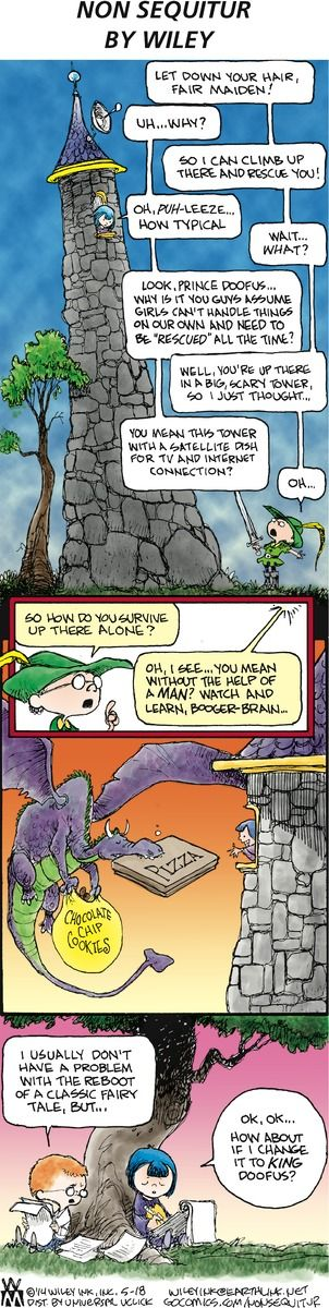 Well played!  A grand re-write of Rapunzel.  Non Sequitur Comic Strip, May 18 http://www.gocomics.com/nonsequitur/2014/05/18 #yesallwomen