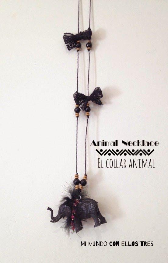 Mi Mundo con ellos Tres: Animal Necklace... El collar Animal #elretopintere...