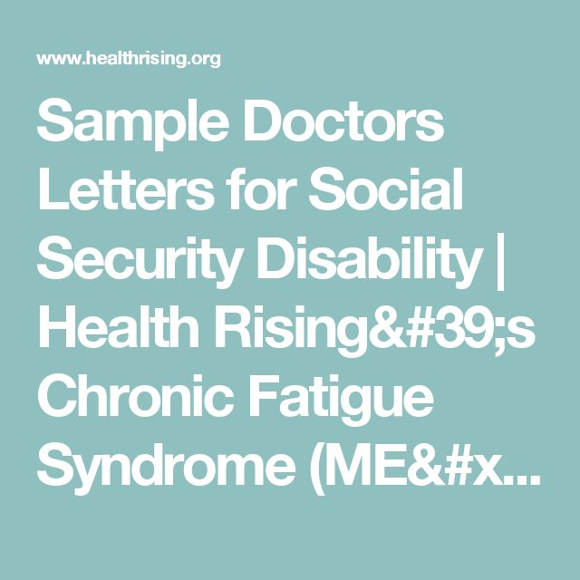 Sample Doctors Letters for Social Security Disability | Health Rising's Chronic Fatigue Syndrome (ME/CFS) and Fibromyalgia Forums