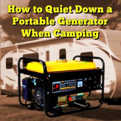 How Can I Quiet Down The Portable Generator I Use When