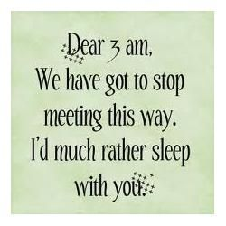 Between a sleepless sick girl, a waking nursing baby the last few nights, a nightmare dreaming 3 year old & my insomnia tonight.... I don't know how I'm going to manage! ;-/ ;)