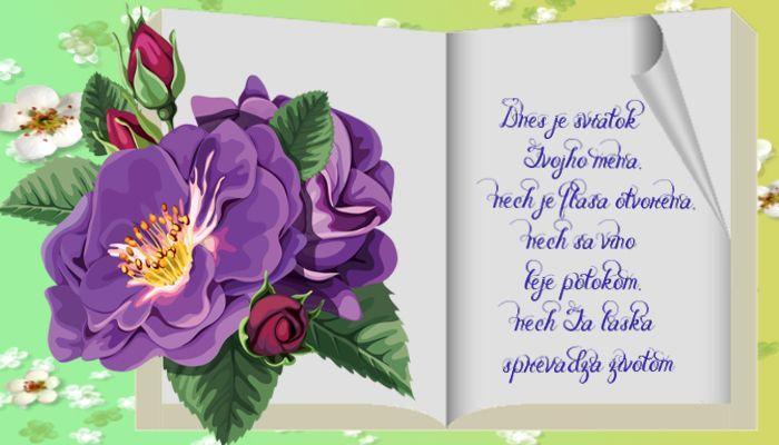 Dnes je sviatok Tvojho mena, nech je fľaša otvorená, nech sa víno leje potokom, nech Ťa láska sprevádza životom