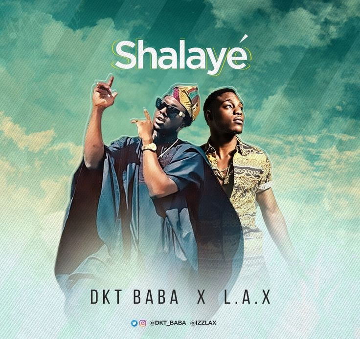"Shalaye – DKT BABA @DKT_BABA Ft L.A.X (Audio) DKT Baba comes out with this amazing single ""Shalaye"". He features L.A.X  ""Run Awat Singer"" on this very dope one. The both did justice to this one as they added their amazing vocals to this wonderful beats. Good rap... #naijamusic #naija #naijafm"