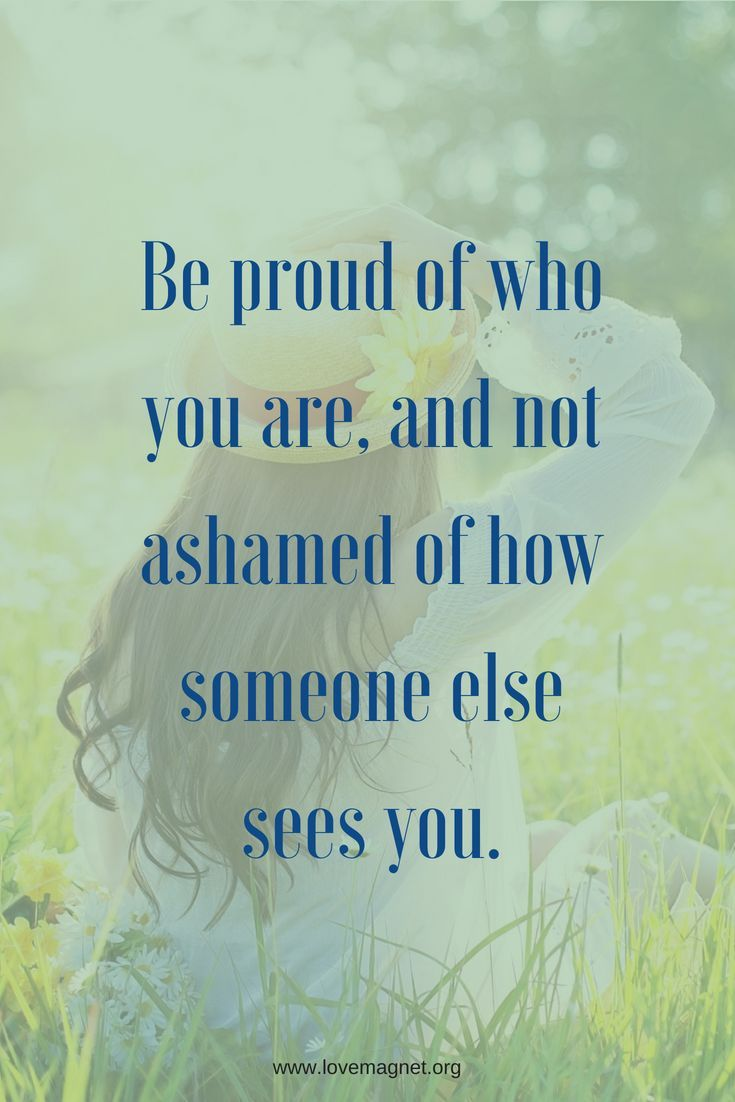 Be Proud Of Yourself You Are Unique You Don T Have To Prove Yourself To Anyone To Get Others T Words To Live By Quotes Self Love Quotes Love Yourself Quotes