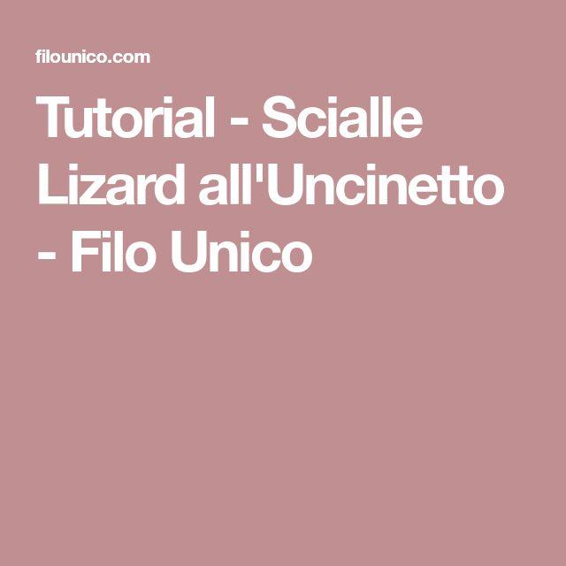 Tutorial - Scialle Lizard all'Uncinetto - Filo Unico