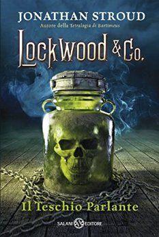 Lockwood & co. Il teschio parlante: Il teschio parlante di [Stroud, Jonathan]