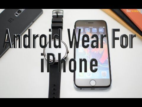 Android Wear on iPhone