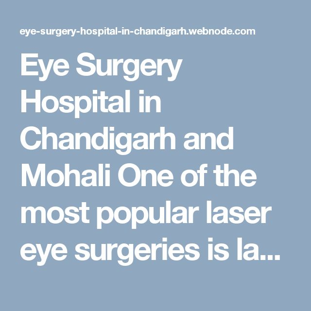 Eye Surgery Hospital in Chandigarh and Mohali One of the most popular laser eye surgeries is laser-assisted in situ keratomileusis or LASIK for abbreviation. During this procedure, laser will be used as scalpel and will make a cut on the surface of the cornea. #BestEyeSpecialistinChandigarh #EyeHospitalinMohali #EyeCareinChandigarh #EyeSpecialistclinicChandigarh