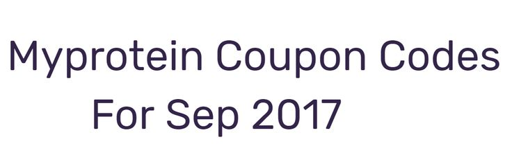 Myprotein Coupon Code - 30% Discount Codes Sept 2017