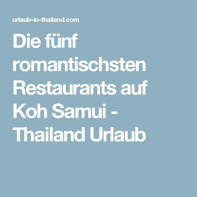 Die fünf romantischsten Restaurants auf Koh Samui - Thailand Urlaub
