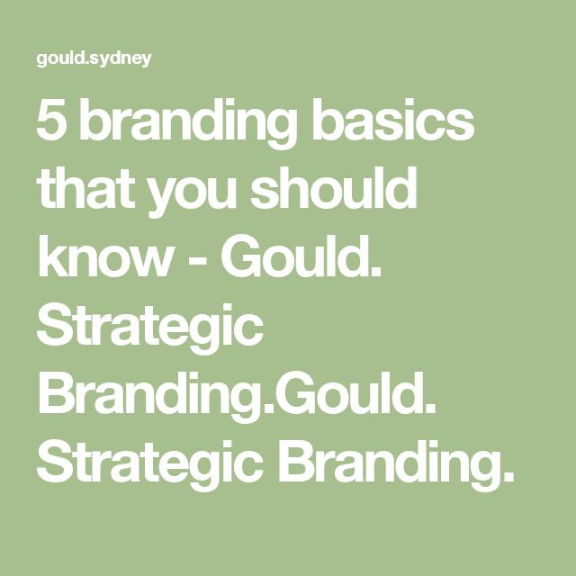 5 branding basics that you should know - Gould. Strategic Branding.Gould. Strategic Branding.