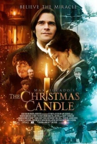 The Christmas Candle Movie Poster....From bestselling author, Max Lucado, comes 'The Christmas Candle,' a timeless holiday film for the entire family. Deep in the heart of the English countryside lies the enchanting village of Gladbury.