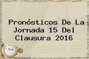 http://tecnoautos.com/wp-content/uploads/imagenes/tendencias/thumbs/pronosticos-de-la-jornada-15-del-clausura-2016.jpg Jornada 15 Liga Mx 2016. Pronósticos de la Jornada 15 del Clausura 2016, Enlaces, Imágenes, Videos y Tweets - http://tecnoautos.com/actualidad/jornada-15-liga-mx-2016-pronosticos-de-la-jornada-15-del-clausura-2016/