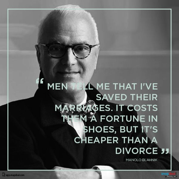 Fashion Quote of the Day – Manolo Blahnik - a Spanish fashion designer and founder of his namesake high-end shoe brand.  http://blog.snapdeal.com/fashion-quote-day-manolo-blahnik/