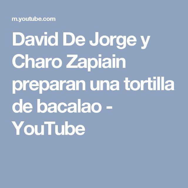 David De Jorge y Charo Zapiain preparan una tortilla de bacalao - YouTube