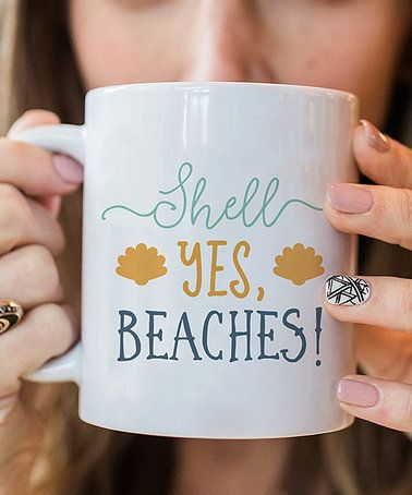 'Shell Yes, Beaches' Mug #zulily #zulilyfinds