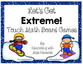 Let's Get Extreme! Touch Math Board Games by Educating with Miss Edwards