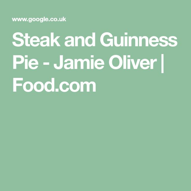 Steak and Guinness Pie - Jamie Oliver | Recipe (With ...