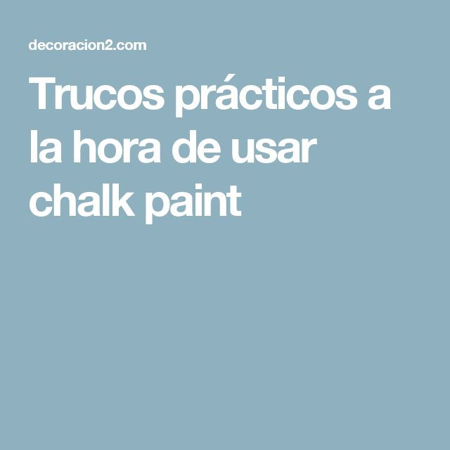 Trucos prácticos a la hora de usar chalk paint