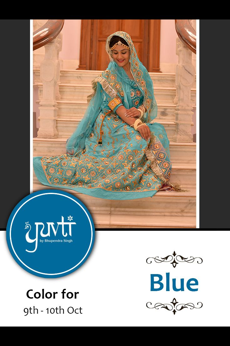 Color of the poshak for 9th and 10th October is BLUE. Please post your photographs on the Facebook page of Yuvti not on the event page. #yuvti #diwalicontest #rajputiposhak