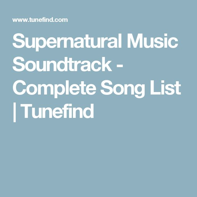 Supernatural Music Soundtrack - Complete Song List | Tunefind