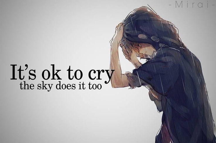 Esta bien llorar si el cielo lo hace también.