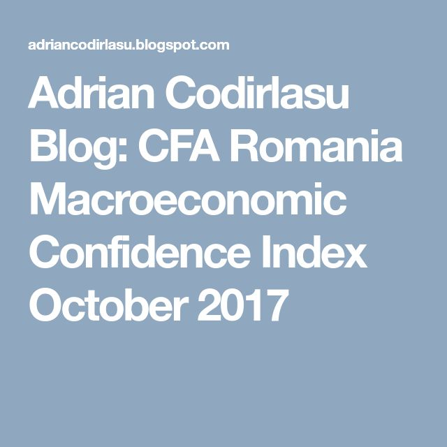 Adrian Codirlasu Blog: CFA Romania Macroeconomic Confidence Index October 2017