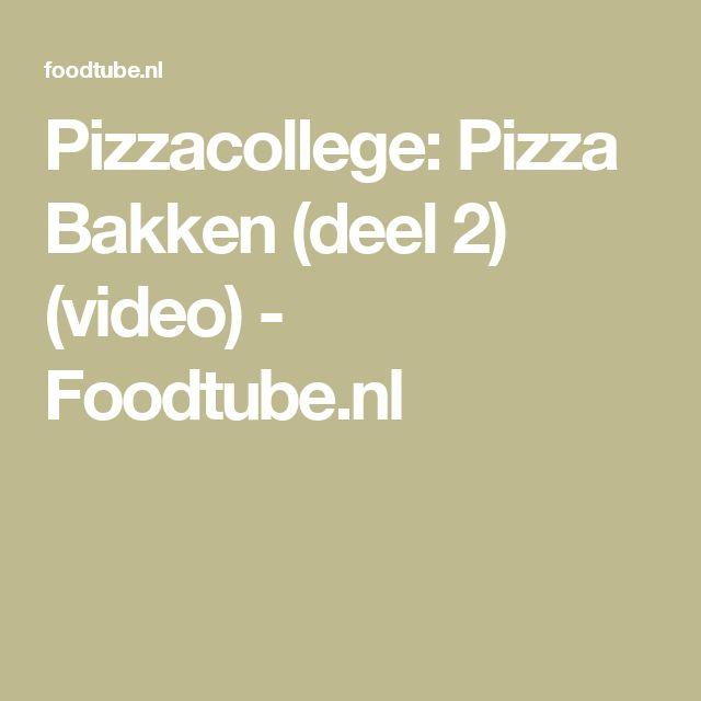 Pizzacollege: Pizza Bakken (deel 2) (video) - Foodtube.nl
