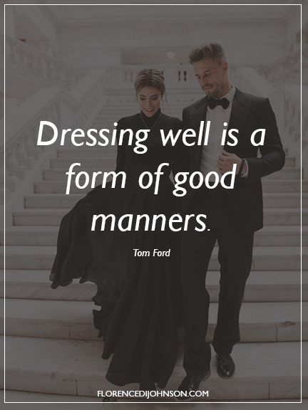 Good Manners - Tom Ford Quotes | dating | relationships | dating 101 | relationship advice | dating advice