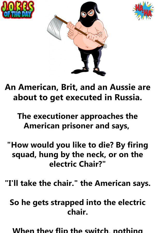 An American Brit And An Aussie Are About To Get Executed In Russia Funny Long Jokes Prison Jokes Silly Jokes