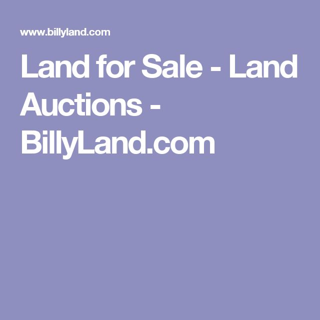 Land for Sale - Land Auctions - BillyLand.com