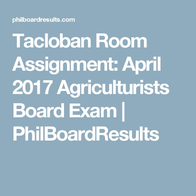 Tacloban Room Assignment: April 2017 Agriculturists Board Exam | PhilBoardResults