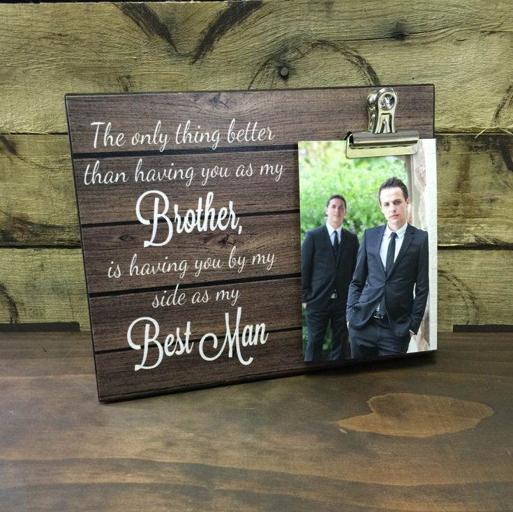 Best Man Gift, Wedding Thank You, The Only Thing Better Than Having You As My Brother is Having You as My Best Man by LoveSmallTownUSA on Etsy https://www.etsy.com/listing/287628391/best-man-gift-wedding-thank-you-the-only