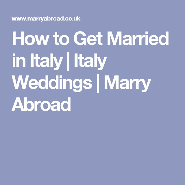 How to Get Married in Italy | Italy Weddings | Marry Abroad