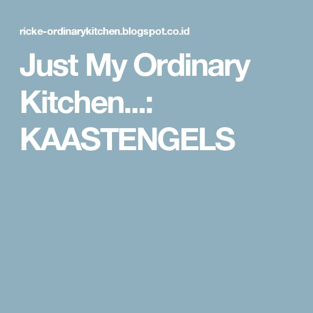 Just My Ordinary Kitchen...: KAASTENGELS