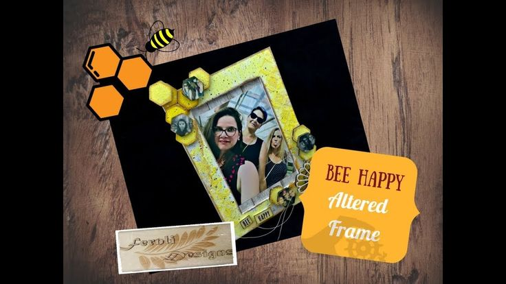 """""""Bee happy"""" altered frame - Fernli Designs DT project of August"""