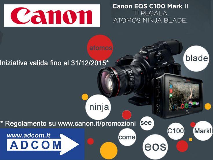 Passa da Adcom ! Compra una EOS C100 MARK II nel periodo promozionale e otterrai gratuitamente un ATOMOS NINJA BLADE . Info : https://www.adcom.it/it/search/q_n_30?searchstring=EOS+C100+MKII&marche=Canon&sito=1&but-search=Cerca