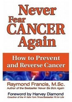 Never Fear Cancer Again. Can cancer be cured naturally? Here's the Evidence. The anti-cancer videos