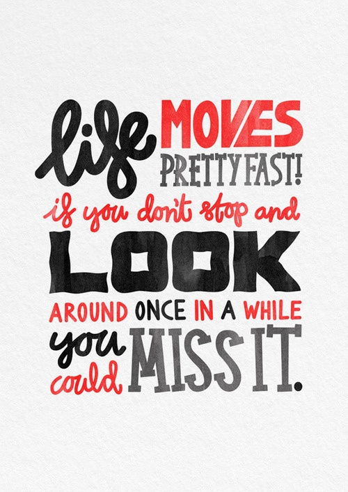 Life Moves Pretty Fast - Ferris Bueller | Lights, Camera ...