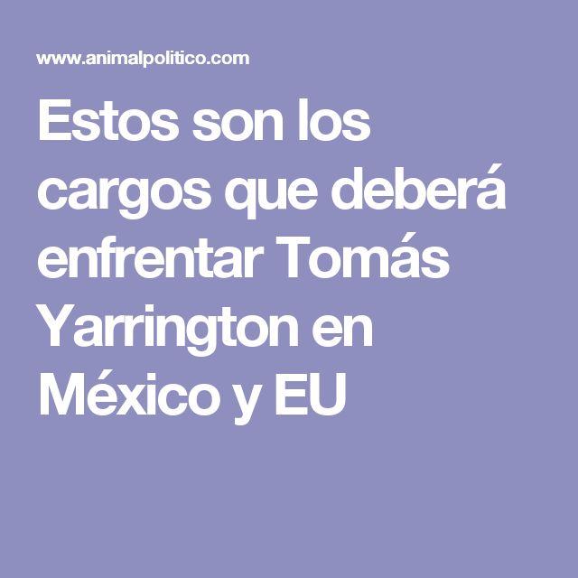 Estos son los cargos que deberá enfrentar Tomás Yarrington en México y EU