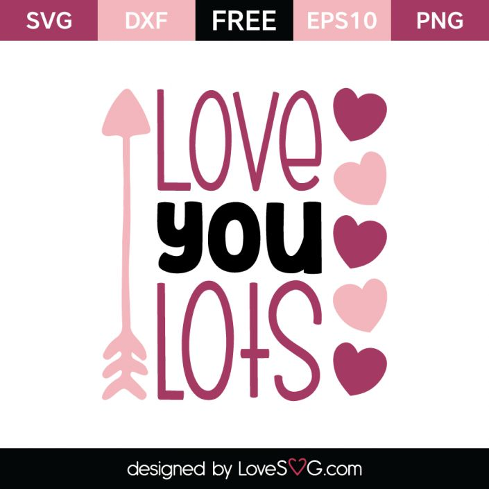 *** FREE SVG CUT FILE for Cricut, Silhouette and more *** Love you lots
