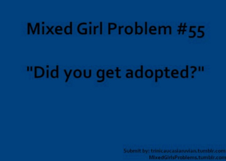 people are so stupid! Mixed Girl Problems