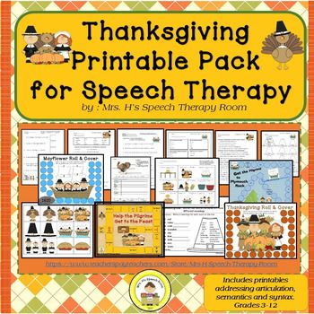 39 page Printable Pack Includes~    Thanksgiving Memory Game~    Mayflower Roll & Cover~    Thanksgiving Roll & Cover~    2 Thanksgiving Board Games~    2 Articulation Worksheets~    Preposition Worksheet~    Synonym Worksheet~    Antonym Worksheet~    Homonym Worksheet~    Analogy Worksheet~    Plural Worksheet~    Noun-Verb Agreement Worksheet~    Turkey EET Defining Worksheet~    Thanksgiving Wh Questions(2 differentiated levels)~    High Level Thanksgiving Semantic Skill Sheet~   ...