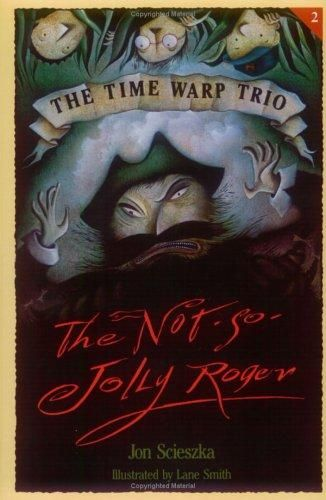 The not-so-jolly-Roger by Jon Scieszka, 55 pgs.