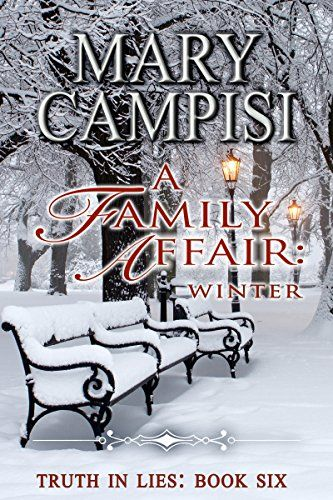 A Family Affair: Winter (Truth in Lies, Book 6) by Mary Campisi