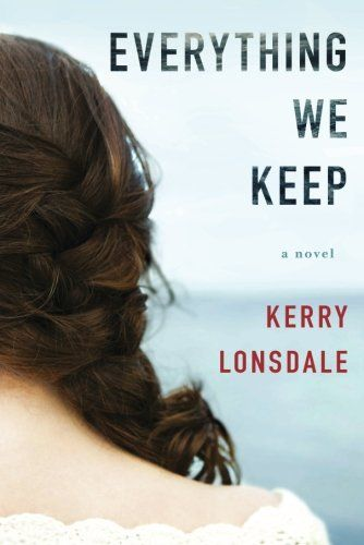 Everything We Keep: A Novel - http://www.darrenblogs.com/2016/08/everything-we-keep-a-novel/
