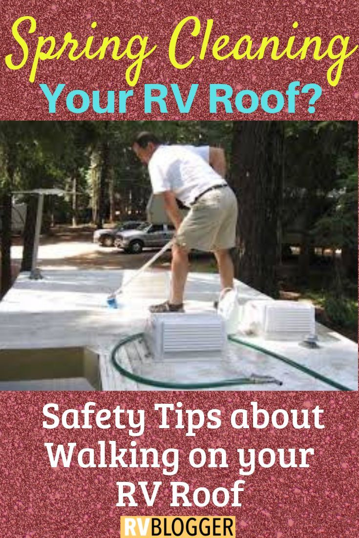 Can I Walk On My Rv Roof Rv Camping Rving Ideas Rv Camping Rv Camping Tips